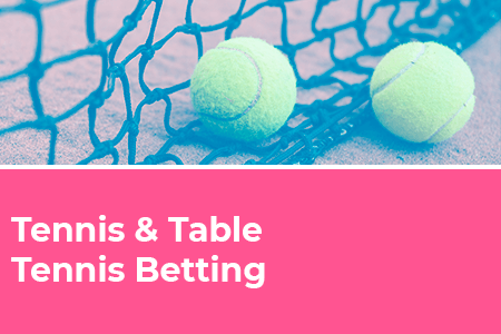 Tennis and Table Tennis Betting